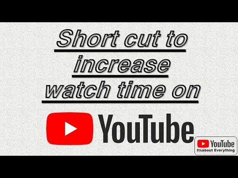 Youtube Shortcut to Increase Watch Time