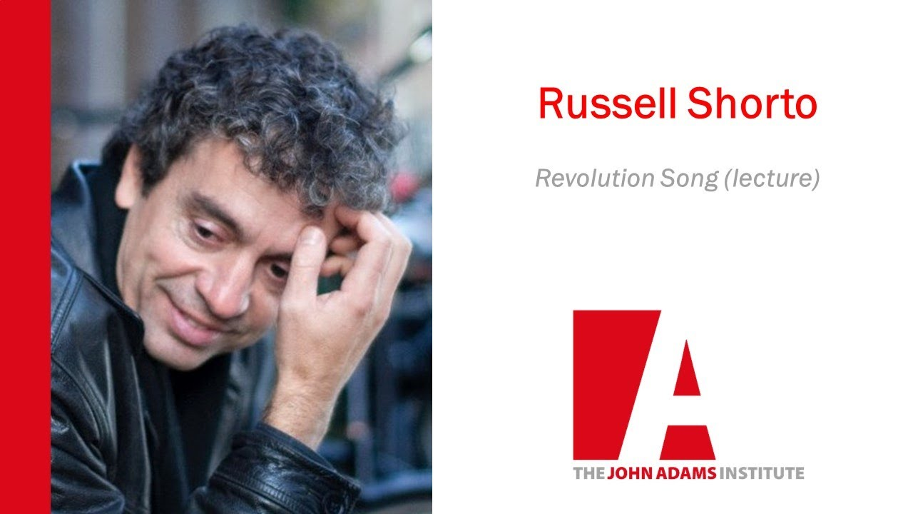 Lecture Russell Shorto: Revolution Song