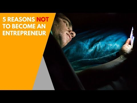 5 Reasons You Shouldn't Become an Entrepreneur