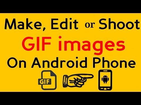 How to Make, Edit and shoot GIF images on android | How to make GIF images on android