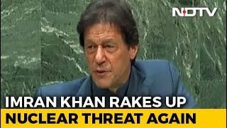 """When 2 Nuclear Nations Fight, """"Consequences"""" For World: Imran Khan At UN"""
