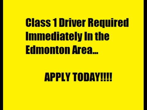 We Require Class 1 Drivers Immediately!!  CANADA/USA