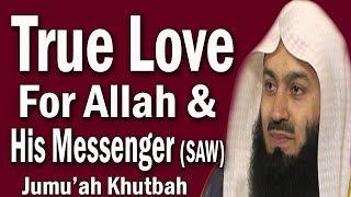 Expressing True Love For Allah & His Messenger (SAW) | Mufti Menk | Jumu'ah Khutbah