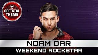 Noam Dar - Weekend Rockstar (Official Theme)