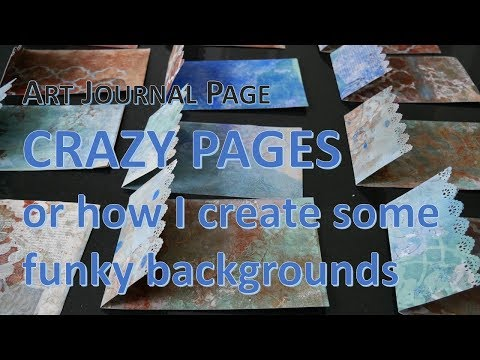 E: Art Journal Pages #51 - Crazy Pages or how I create funky backgrounds