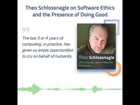 Theo Schlossnagle on Software Ethics and the Presence of Doing Good