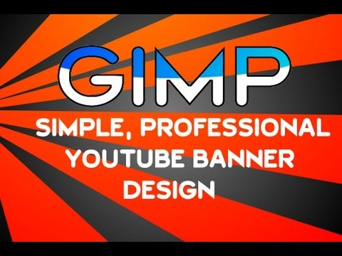 Gimp - How to create a simple but professional looking youtube banner for FREE  | Tutorial