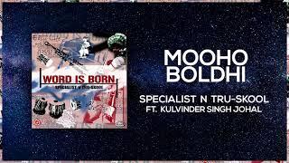 Mooho Boldi | Full Audio | Specialist N Tru-Skool ft Kulvinder Johal | Word Is Born