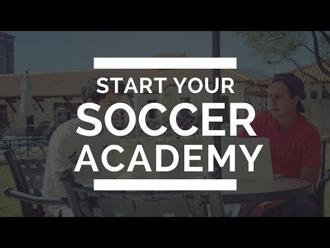 How To Get Started Creating Your Soccer Academy