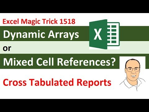 Excel Dynamic Arrays or Mixed Cell References for Cross Tabulated Reports? EMT 1518