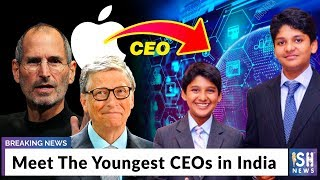 Meet The Youngest CEOs in India