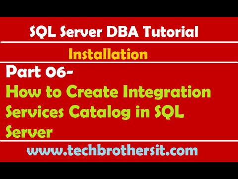 SQL Server DBA Tutorial 06- How to Create Integration Services Catalog in SQL Server