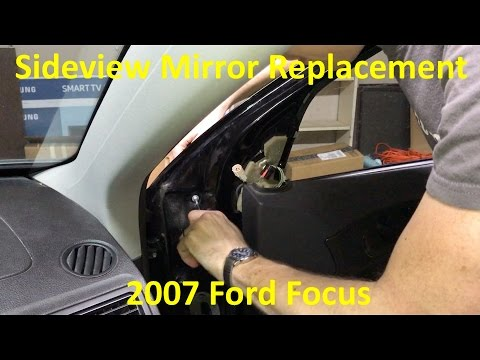 2000-2008 Ford Focus Side View Mirror Replacement