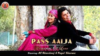 Latest Pahari Song 2017 - Pass Aaija - Memories Of Love By AC Bhardwaj | Music HunterZ