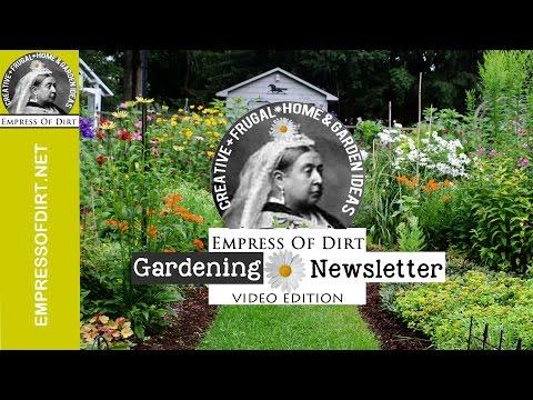 Creative Gardening Video Newsletter | Empress of Dirt 64