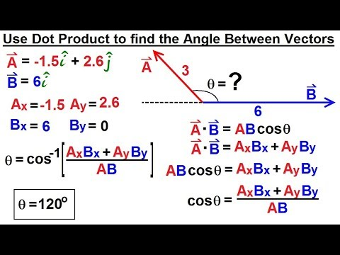 Calculus 3: Vector Calculus in 2D (15 of 39) Use Dot Product to find Angle Between 2 Vectors