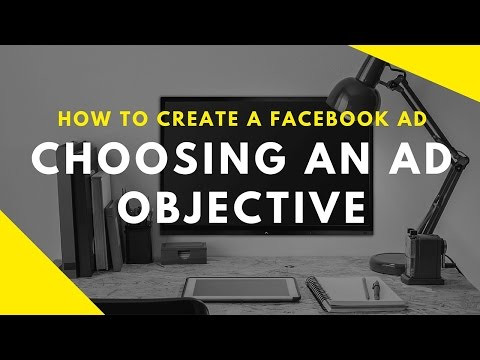 How to Create a Facebook Ad: Choosing an Ad Objective