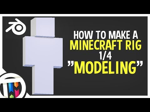 Blender Tutorial - How to make a Minecraft Rig - Modeling [1/4]