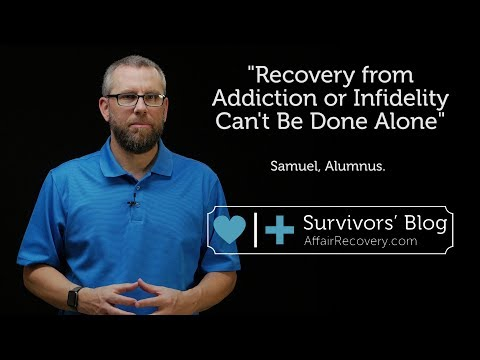 Recovery from Addiction or Infidelity Can't Be Done Alone