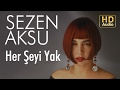 Sezen Aksu - Her Şeyi Yak (Official Audio)
