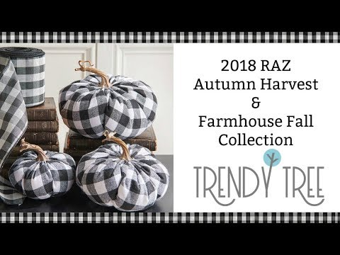 2018 RAZ Autumn Harvest & Farmhouse Fall Collection