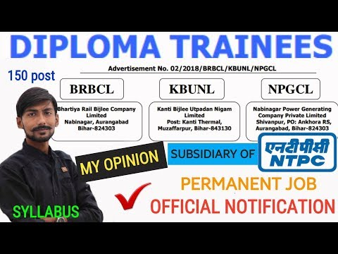 BRBCL + KBUNL + NPGCL (DIPLOMA TRAINEE) recruitment 2018 ~150 post:subsidiary of NTPC | MY OPINIONS