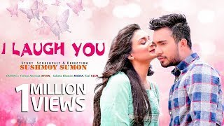 I LAUGH YOU | আই লাফ ইউ | Jovan | Nadia | Bangla Web Film