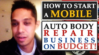 How To Start A Mobile Auto Body Repair Business on Budget!
