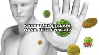 Kanser Hastaları Nasıl Beslenmeli? CNNTürk -10