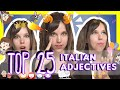 Learn the Top 25 Must-Know Italian Adjectives!
