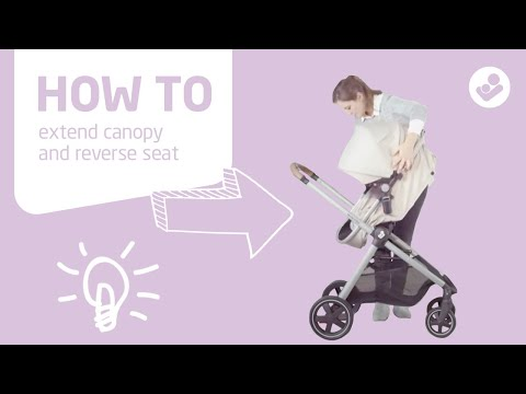 Maxi-Cosi | Zelia stroller | How to extend canopy and reverse seat