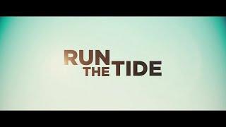 Run The Tide - Original Trailer by Film&Clips