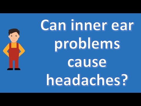 Can inner ear problems cause headaches ? | Protect your health - Health Channel