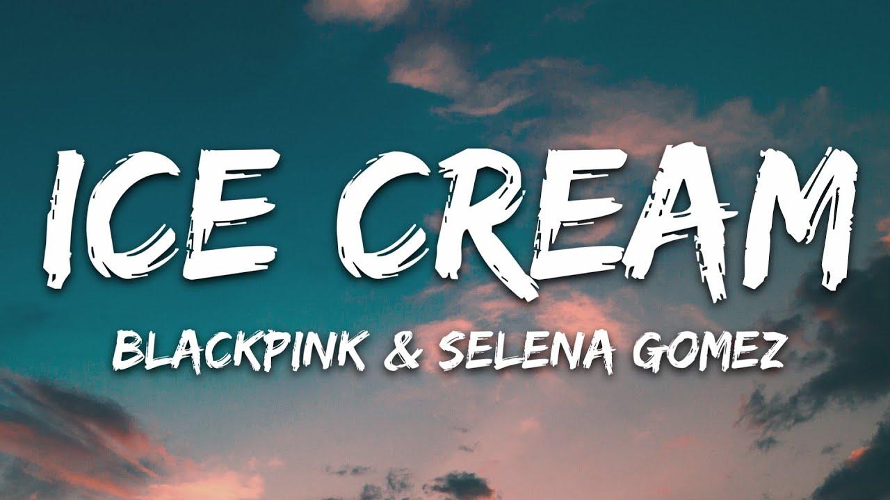 Download BLACKPINK, Selena Gomez - Ice Cream (Lyrics) MP3 Gratis
