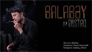 Balabey - Dustaq | Yeni 2019