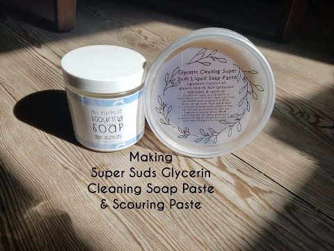 Making Glycerin Super Suds Cleaning Soap Paste & Scouring Paste