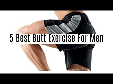 How To Tone Your Buttocks With 5 Glute Exercise's (Men) - Best 5 Butt Exercise's For Men
