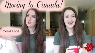 MOVING TO CANADA -  PROS & CONS