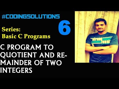 6-C Program to Find Quotient and Remainder of Two Integers