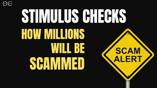 Stimulus Checks: How Millions Will Be Scammed