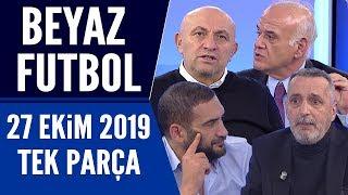 Beyaz Futbol 27 Ekim 2019 Tek Parça / Beşiktaş-Galatasaray maçı