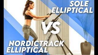 Sole vs NordicTrack Elliptical Machines (Updated): Which is Better?