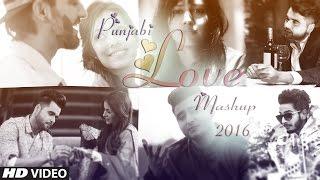 Punjabi Love Mashup 2016 - DJ Danish | Best Punjabi Mashup | Official Latest Video