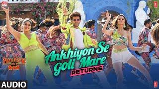 Ankhiyon Se Goli Mare Returns Audio   Pati Patni Aur Woh   Kartik, Bhumi, Ananya  Lijo –DJ Chetas
