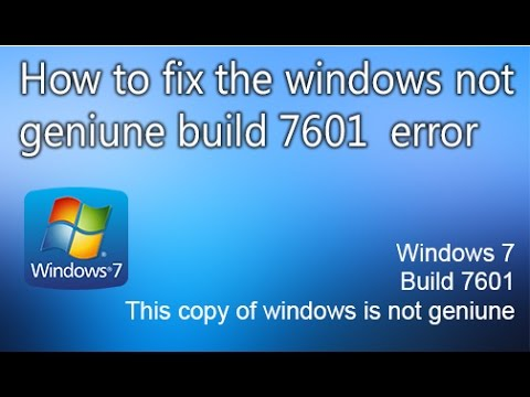 How to fix Windows 7 genuine error {Build 7601}