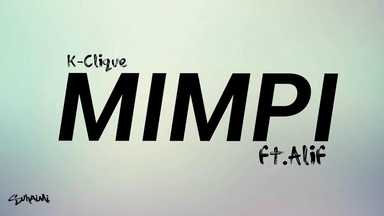 Download Mimpi - k-clique ft. Alif (lirik) MP3 Gratis