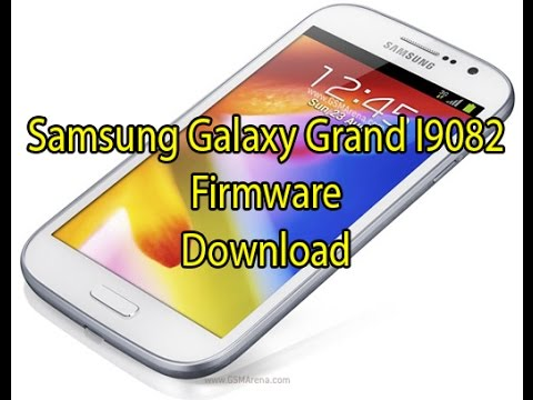 How To  Download Samsung Galaxy Grand I9082  Firmware