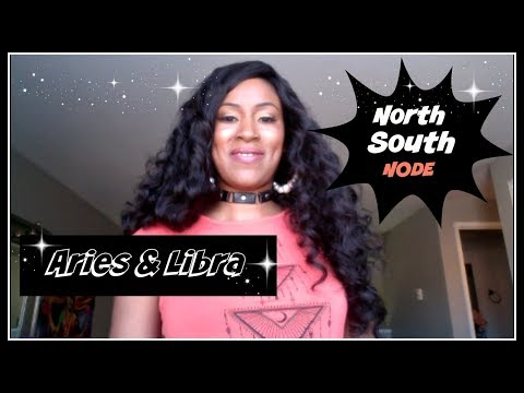 North and South Node Placements: in Aries or Libra