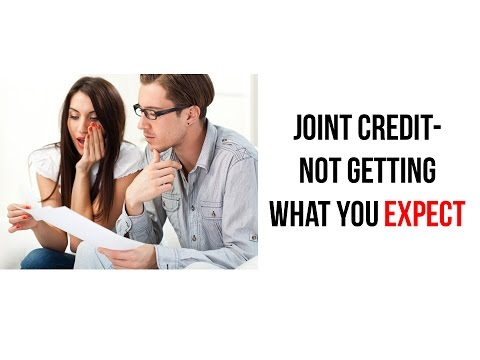 Joint Credit- Not getting what you expect