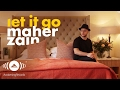 Maher Zain Let It Go Mahr Zyn Official Lyrics 2016